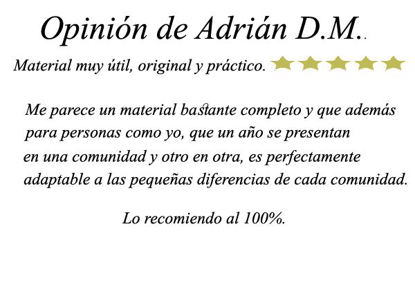 Opinión de Adrián D.M.: Material muy útil, original y práctico. Me parece un material bastante completo y que además para personas como yo, que un año se presentan en una comunidad y otro en otra, es perfectamente adaptable a las pequeñas diferencias de cada comunidad. Lo recomiendo al 100%